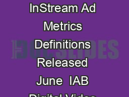 Digital Video InStream Ad Metrics Definitions Released June  IAB Digital Video