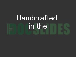 Handcrafted in the