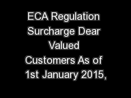 ECA Regulation Surcharge Dear Valued Customers As of 1st January 2015,