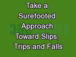Take a Surefooted Approach Toward Slips, Trips and Falls