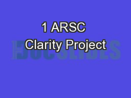 1 ARSC Clarity Project