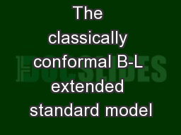 The classically conformal B-L extended standard model