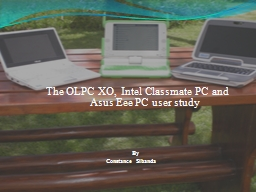 The OLPC XO, Intel Classmate PC and 			Asus Eee PC user s