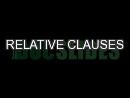 RELATIVE CLAUSES PowerPoint PPT Presentation