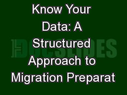 Know Your Data: A Structured Approach to Migration Preparat