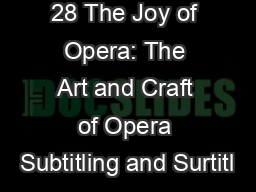 28 The Joy of Opera: The Art and Craft of Opera Subtitling and Surtitl