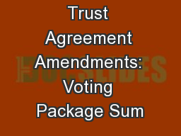 Clench Fraud Trust Agreement Amendments: Voting Package Sum