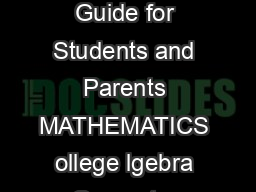 Sample Test Questions A Guide for Students and Parents MATHEMATICS ollege lgebra Geometry rigonometry act