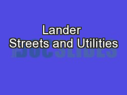 Lander Streets and Utilities PowerPoint PPT Presentation
