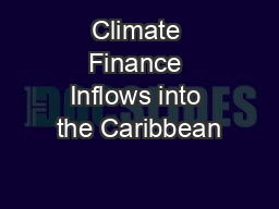 Climate Finance Inflows into the Caribbean
