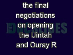 delegation of the final negotiations on opening the Uintah and Ouray R