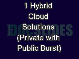 1 Hybrid Cloud Solutions (Private with Public Burst)