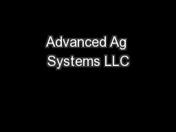 Advanced Ag Systems LLC PowerPoint Presentation, PPT - DocSlides