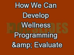 How We Can Develop Wellness Programming & Evaluate