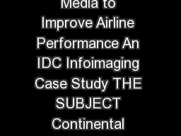 Continental Airlines Tech Ops Leverages Visual Media to Improve Airline Performance An IDC Infoimaging Case Study THE SUBJECT Continental Airlines is the fifth largest airline in the U