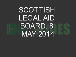 SCOTTISH LEGAL AID BOARD: 8 MAY 2014