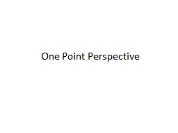 One Point Perspective PowerPoint PPT Presentation