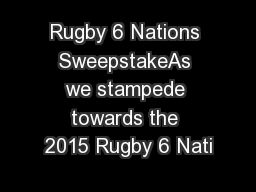 Rugby 6 Nations SweepstakeAs we stampede towards the 2015 Rugby 6 Nati