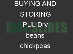 guide to cooking Beans Chickpeas Lentils and Peas for your health BUYING AND STORING PUL Dry beans chickpeas peas and lentils known as pulses can be found in most grocery stores organic food stores a