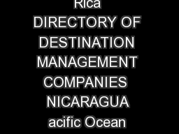 OFFICIAL OSTA RICA MEETINGS  INCENTIVES GUIDE osta Rica DIRECTORY OF DESTINATION MANAGEMENT COMPANIES  NICARAGUA acific Ocean Atlantic Ocean Whether you are organizing your first seminar for an impor