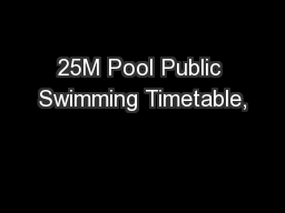 25M Pool Public Swimming Timetable,