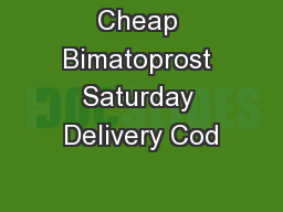 Cheap Bimatoprost Saturday Delivery Cod