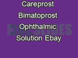 Careprost Bimatoprost Ophthalmic Solution Ebay