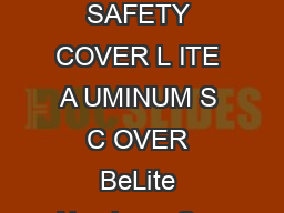 DELUXE EDITION ASTM APPROVED SAFETY COVER L ITE A UMINUM S C OVER BeLite Aluminum Spa Covers Phone   Fax   www
