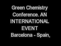 Green Chemistry Conference. AN INTERNATIONAL EVENT Barcelona - Spain,