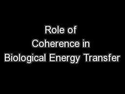 Role of Coherence in Biological Energy Transfer