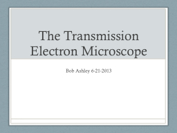 The Transmission Electron Microscope PowerPoint PPT Presentation