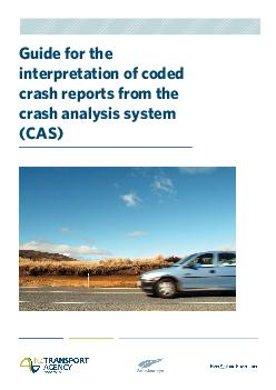 Guide for the interpretation of coded crash reports from the crash analysis system CAS  Copyright information This publication is copyright  NZ Transport Agency