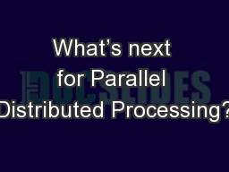 What's next for Parallel Distributed Processing? PowerPoint PPT Presentation