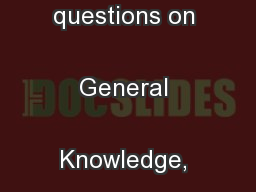 The syllabus shall include questions on General Knowledge, General  ..