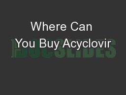 Where Can You Buy Acyclovir