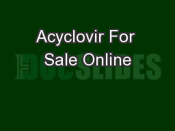 Acyclovir For Sale Online