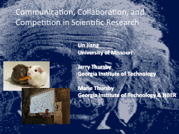 Communication, Collaboration, and Competition in Scientific