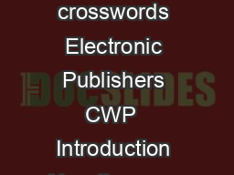 A L P S C U P F T E A I N N A P P E S Users Guide PUZZLE SOLVER crosswords Electronic Publishers CWP  Introduction Now theres a fun way to make crossword puzzles less puzzling