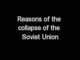 Reasons of the collapse of the Soviet Union PowerPoint PPT Presentation