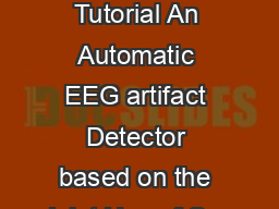 ADJUST Tutorial An Automatic EEG artifact Detector based on the Joint Use of Spa PowerPoint PPT Presentation