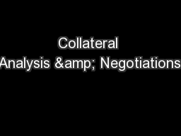 Collateral Analysis & Negotiations: