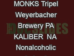 WINES BY THE GLASS BEERS MERRY MONKS Tripel Weyerbacher Brewery PA KALIBER  NA  Nonalcoholic Ireland NEGRA MODELO Lager Mexico PACIFICO PowerPoint PPT Presentation
