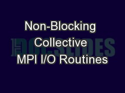 Non-Blocking Collective MPI I/O Routines