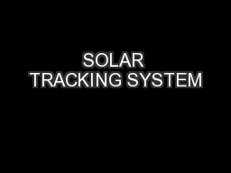 SOLAR TRACKING SYSTEM PowerPoint PPT Presentation