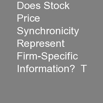 Does Stock Price Synchronicity Represent Firm-Specific Information?  T