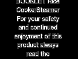 INSTRUCTION  RECIPE BOOKLET Rice CookerSteamer For your safety and continued enjoyment of this product always read the instruction book carefully before using