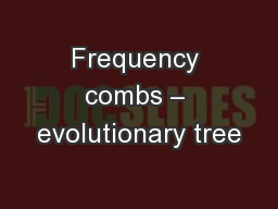 Frequency combs – evolutionary tree PowerPoint PPT Presentation