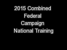 2015 Combined Federal Campaign National Training PowerPoint PPT Presentation