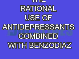 THE RATIONAL USE OF ANTIDEPRESSANTS COMBINED WITH BENZODIAZ