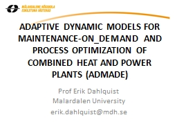 ADAPTIVE DYNAMIC MODELS FOR MAINTENANCE-ON_DEMAND AND PROCE